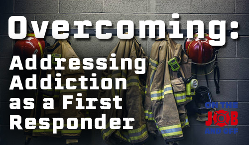 Overcoming: Addressing Addiction as a First Responder course image