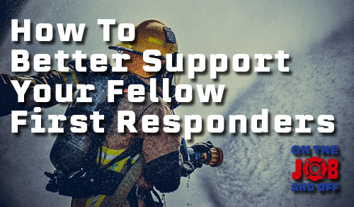 How To Better Support Your Fellow First Responders course image
