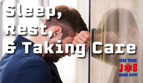 Sleep, Rest, and Taking Care: EMS course image